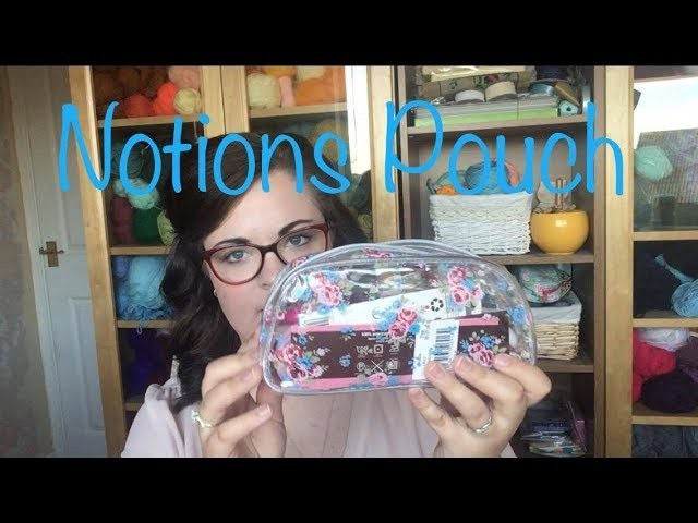 What's in my Notions Pouch | Crochet Podcast 4