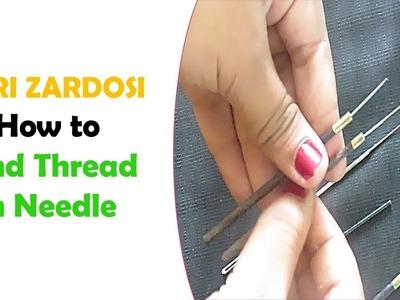 AARI. ZARDOSI - BASICS 3 - How To Bind Thread In Needle