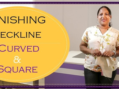 Class 47: How to finish curved & Square neckline with bias & straight strips of fabric - diy