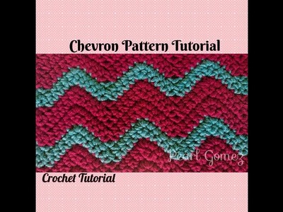 Crochet Made Easy - The Chevron Stitch Scarf (Tutorial) and how to modify it ♥ Pearl Gomez ♥