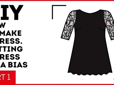 DIY: How to make a dress. Cutting a dress on a bias. Making a dress with lacy sleeves.
