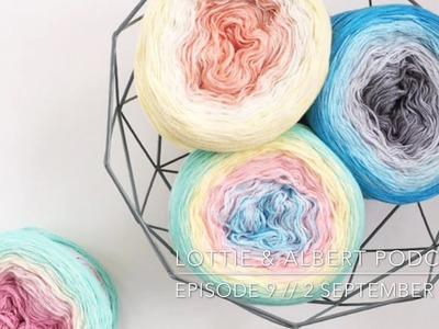 Episode 9. Lottie & Albert Crochet Podcast. 2 September 2017