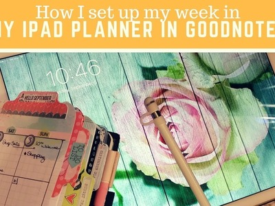 How I Set Up My Week in My Digital Planner in GoodNotes on the iPad Pro