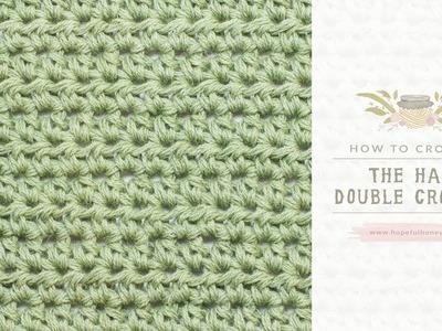 How To: Crochet A Half Double Crochet (US Terms)  | Easy Tutorial by Hopeful Honey