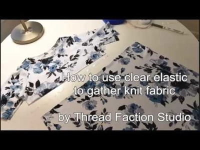 How to gather knits with clear elastic