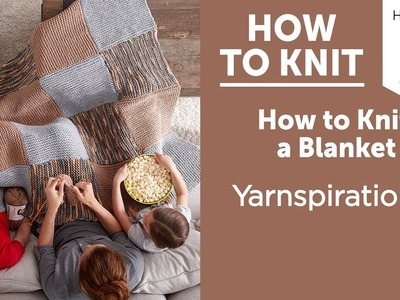 How to Knit: A Blanket in Bernat Softee Chnky