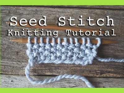 How to Knit Seed Stitch for beginners | Flat Knitting Seed Stitch | Knitting tutorial