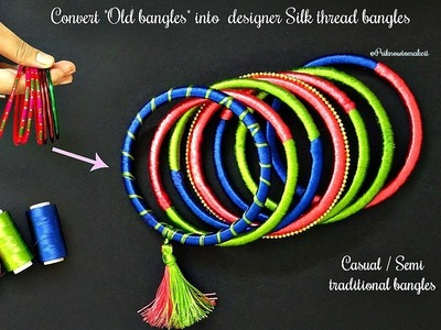 How to make silk thread bangles at home  convert old bangles into semi traditional silk bangles