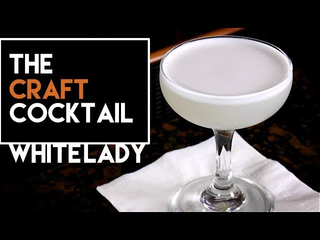 How To Make The White Lady Cocktails. Easy Gin Cocktails Series 2
