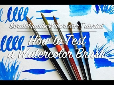 How to Test Watercolor Brushes