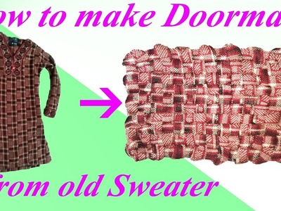 Make doormat with sweater || How to make doormat || recycle old sweater || doormat with waste cloth