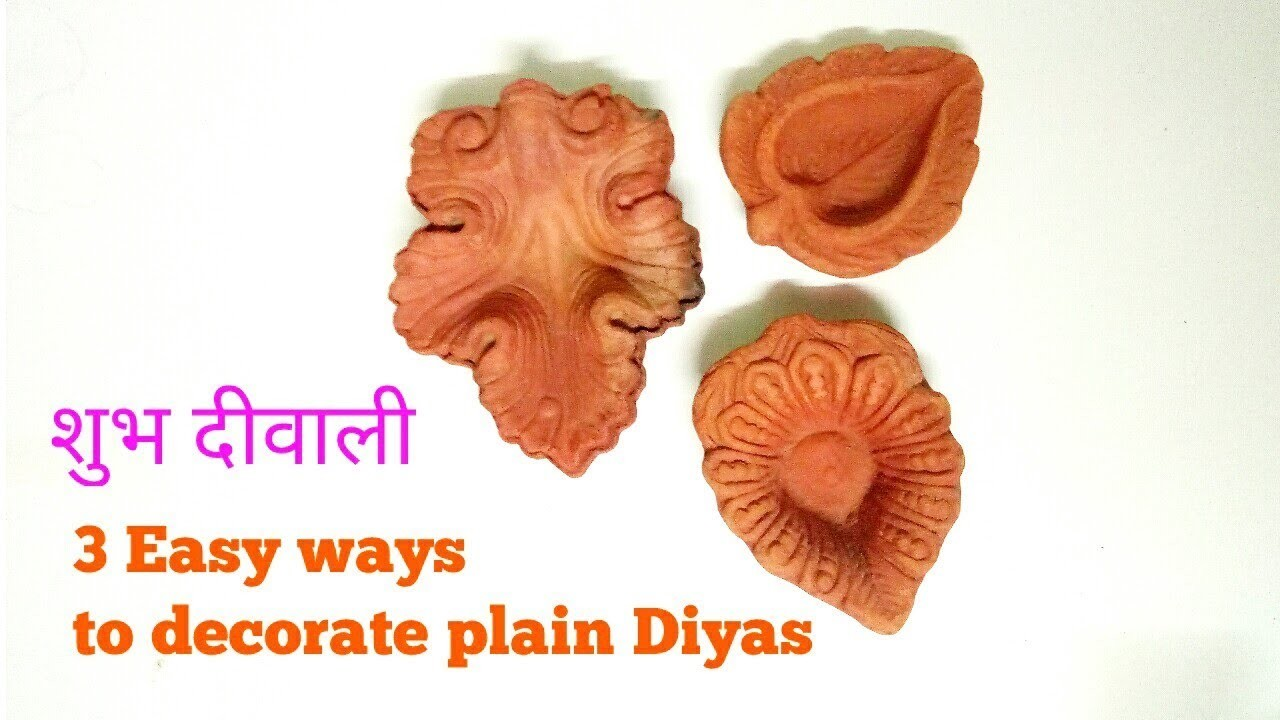 3 Easy ways to decorate plain Diyas   Diya Decoration 2017   How to paint diya at home