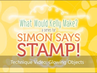 Card Making and Paper Crafting How To: Glowing Objects