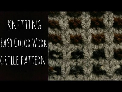EASY Color Work Knitting - The Grille Pattern