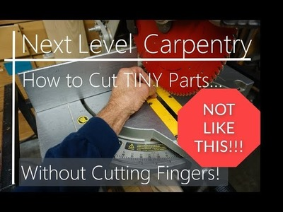 How to Cut TINY Wood Parts Safely