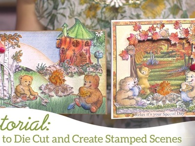 How to die cut and create stamped scenes with the Beary Fun Retreat Collection