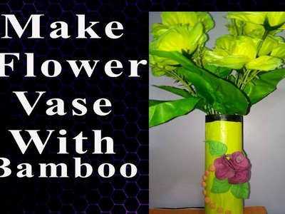.how to make a bamboo flower vase
