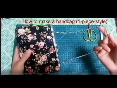 How to make a handbag (1-Piece-Style)