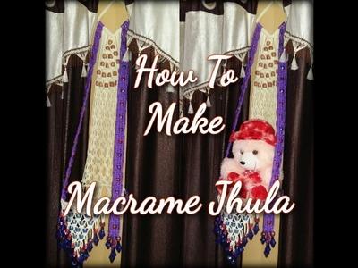 HOW TO MAKE MACRAME JHULA TUTORIAL