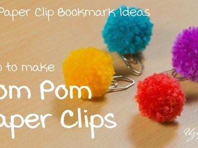 How to make Pom Pom Paper Clips   DIY Paper Clip Bookmark ideas #1