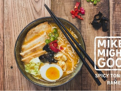 How to Make Your Own Craft Ramen: Spicy Pork Tonkotsu Ramen Bowl By Mike's Mighty Good