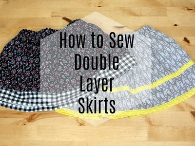 How to Sew Double Layer Skirts