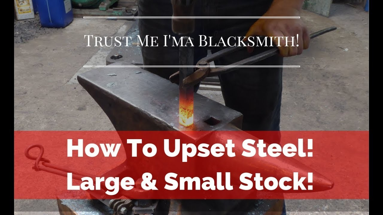 How to Upset Steel! Small & Large Pieces! Trust Me I'ma Blacksmith!