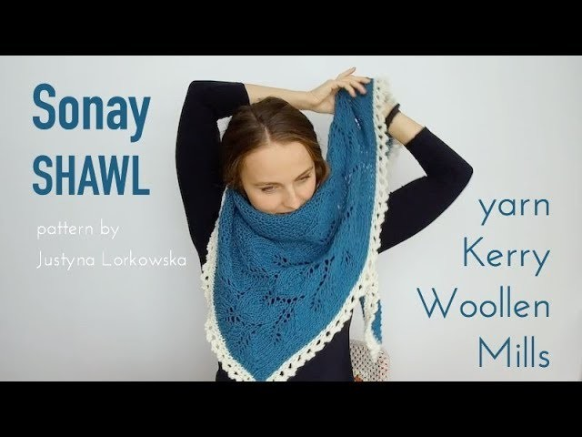 Sonay SHAWL by Justyna Lorkowska with Kerry Woollen Mills yarn - FO | knitting ILove