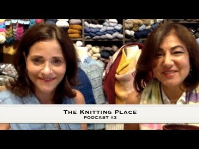 The Knitting Place Podcast 3