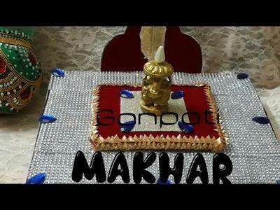 D.i.y How to make ganpati makhar.mandap and ganpati decorations 2017
