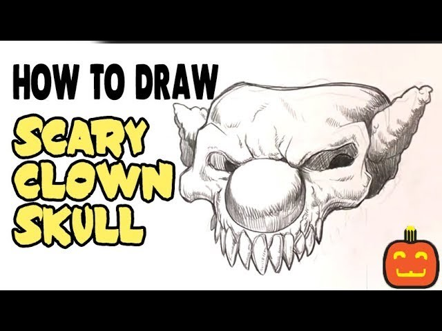 How to Draw a Scary Clown Skull - Halloween Drawings