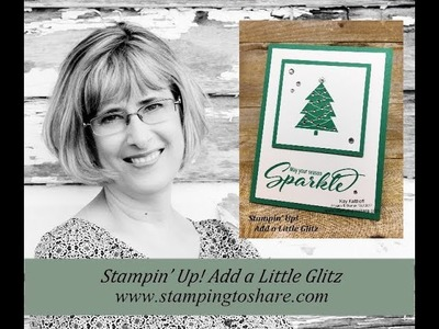 How to get Glitzy with Stampin' Up! Add a Little Glitz