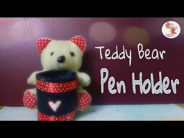 How to make a Cute Teddy bear Pen holder || DIY Penstand