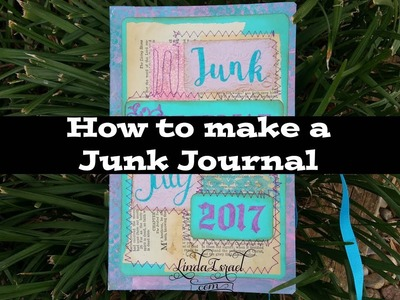 How to make a Junk Journal for Junk Journal July 2017 Memories
