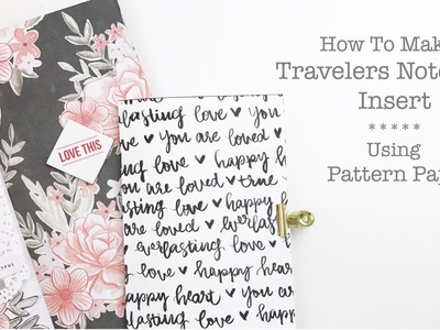 How to make a Traveler's Notebook insert | Using Pattern Paper