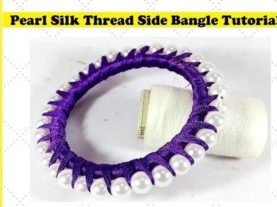 How to make Silk thread side Bangles| Pearl Bangles| Latest Designer Bangles Tutorial DIY