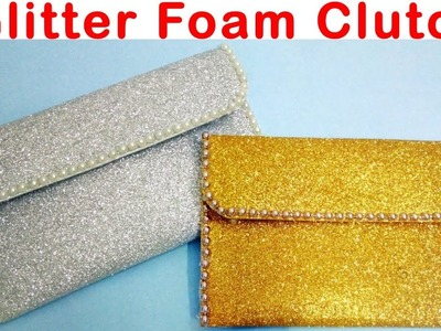 How to make Simple Glitter Foam Clutch.bags at home || Foam Crafts||
