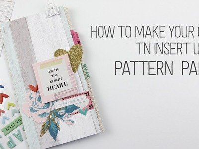 How to make your own Traveler's Notebook insert with pattern paper