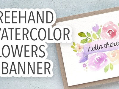 How to Paint Freehand Watercolor Flowers & Banner