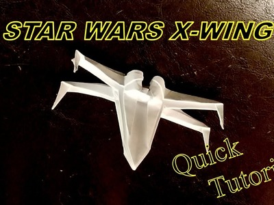 Star Wars X-Wing - How to fold the Origami Star Wars X-Wing Quick Tutorial
