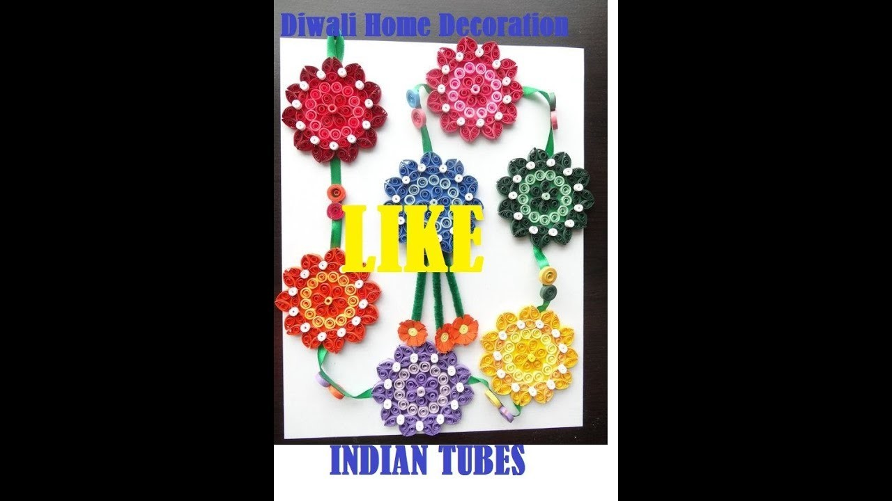 Diy Diwali Home Decoration Ideas How To Decorate Diwali From Papers Indian Tubes My Crafts