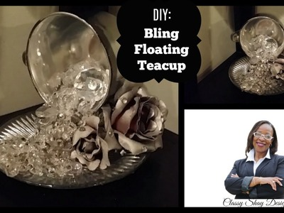 DIY: Dollar Tree| Bling Floating Teacup| Home Decor????????????