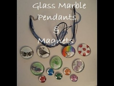 Glass Marble Pendants and Magnets-DIY