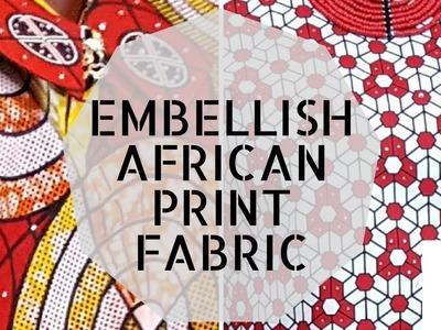 How to Add Stones to Ankara. Embellish African Print Styles. DIY - Add Rhinestones to Fabric