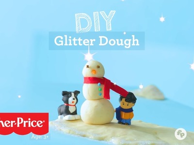 How to Make DIY Glitter Dough | Fisher-Price