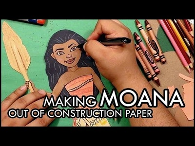Making Moana Out Of Construction Paper - Disney Crafts
