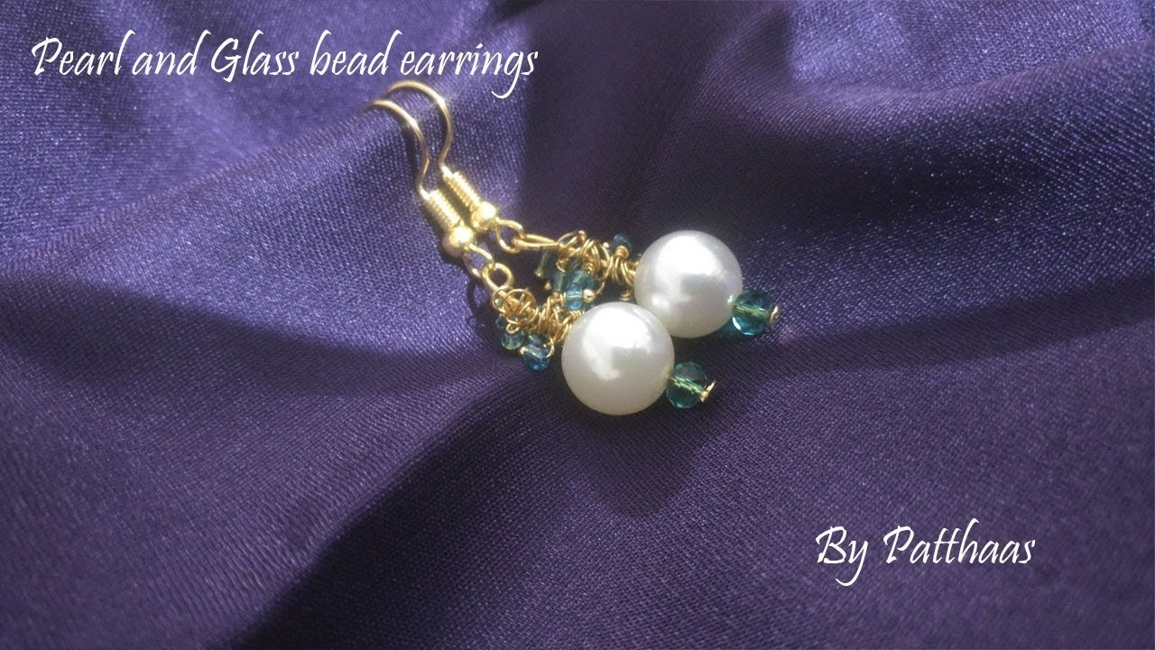 Pearl Glass Beads Drop Earrings - DIY - Quick and Easy, My ...