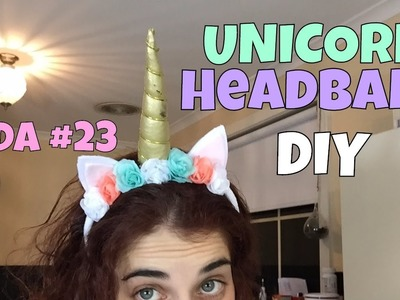 #23 VEDA - DIY EASY UNICORN HEADBAND!