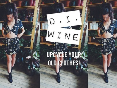 D.I.WINE : DIY Clothing, Thrift Flip!