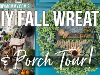 DIY Fall Wreath & Porch Decor Tour   The DIY Mommy